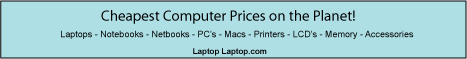 LaptopLaptop.com - Cheapest Computer prices on the Planet